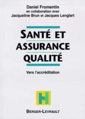 Santé et assurance qualité. Vers l'accréditation - Couverture - Format classique