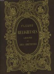 Fleurs Religieuses - Loisirs Des Ames Chretiennes - Couverture - Format classique