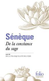 Sénèque, de la constance du sage ; la tranquilité de l'âme - Couverture - Format classique