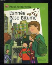 L'annee rase-bitume (anc ed) - Couverture - Format classique