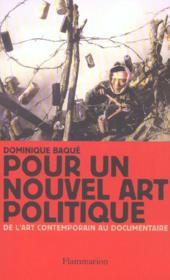 Pour un nouvel art politique - de l'art contemporain au documentaire - Couverture - Format classique
