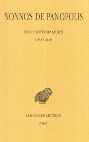 Les dionysiaques. tome xvii : chant xlvii - Couverture - Format classique