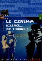 Le cinema silence on tourne - Couverture - Format classique