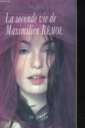 La Seconde Vie De Maximilien Bemol - Couverture - Format classique