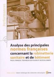Analyse des principales normes francaises concernant la robinetterie sanitaire et de batiment perfor - Couverture - Format classique