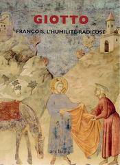 Giotto ; Francois, L'Humilite Radieuse - Intérieur - Format classique