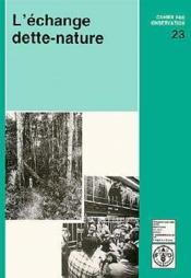 L'echange dette nature ; cahier fao conservation n.23 - Couverture - Format classique