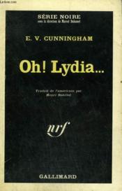 Oh ! Lydia ... . Collection : Serie Noire N° 1011 - Couverture - Format classique