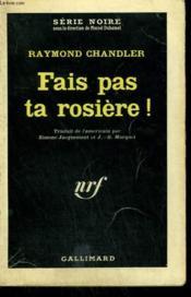 Fais Pas Ta Rosiere ! ( The Little Sister ). Collection : Serie Noire N° 64 - Couverture - Format classique