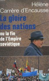 La Gloire Des Nations Ou La Fin De L'Empire Sovietique. - Couverture - Format classique