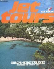 Catalogue - Jet Tours - Europe - Mediterranee - Printemps - Ete - Automne 1981 - Couverture - Format classique