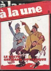 A La Une N°2 - Les Grands Evenements Du 20e Siecle Et Les Journaux De L'Epoque - Le Pacte Germano Sovietique - Couverture - Format classique