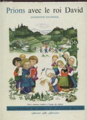 Prions Avec Le Roi David - 12 Psaumes Traduits A L'Usage Des Enfants. - Couverture - Format classique