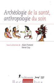 Archéologie de la santé, anthropologie du soin - Couverture - Format classique