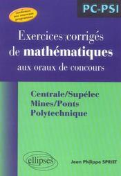 Exercices Corriges De Mathematiques Aux Oraux De Concours Pc-Psi Centrale/Supelec Mines/Ponts Polyt. - Intérieur - Format classique