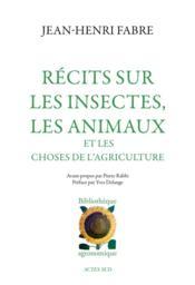 Récits sur les insectes, les animaux et les choses de l'agriculture - Couverture - Format classique