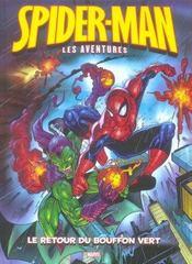 Spider-man, les aventures t.1 ; le retour du bouffon vert - Intérieur - Format classique