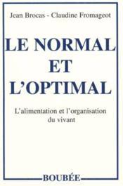 Le Normal Et L'Optimal ; L'Alimentation Et L'Organisation Du Vivant - Couverture - Format classique