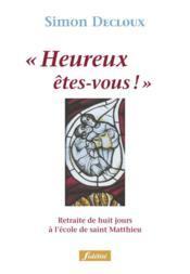 Heureux etes-vous. retraite de 8 jours a l'ecoute de saint matthieu - Couverture - Format classique