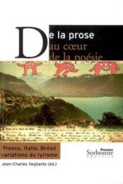 De la prose au c ur de la poesie. france, italie, bresil, variations du lyrisme - Couverture - Format classique