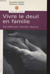 Vivre le deuil en famille - Couverture - Format classique