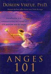 Anges 101 ; introduction à la communication, au travail et à la guérison avec les anges - Intérieur - Format classique