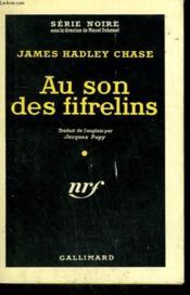 Au Son Des Fifrelins. Collection : Serie Noire N° 508 - Couverture - Format classique