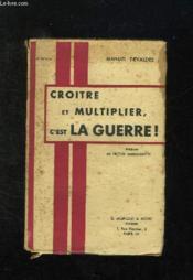 Croitre Et Multiplier C Est La Guerre. - Couverture - Format classique