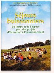 Séjours buissonniers ; du temps et de l'espace pour des projets d'éducation à l'environnement - Couverture - Format classique