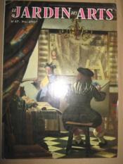 Le Jardin des Arts. Revue mensuelle. N° 47. - Couverture - Format classique