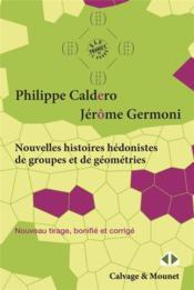 Nouvelles histoires hédonistes de groupes et de géométries t.1 (2e édition) - Couverture - Format classique