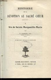 Histoire De La Devotion Au Sacre Coeur - Tome I - Vie De Sainte Marguerite-Marie - Couverture - Format classique