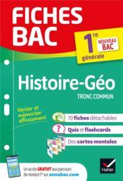 FICHES BAC ; histoire-géographie ; 1re, tronc commun - Couverture - Format classique