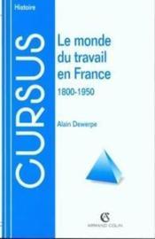 Le monde du travail en france (1800-1950) - Couverture - Format classique