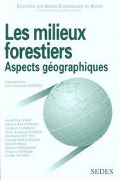 Les Milieux Forestiers ; Aspects Geographiques - Intérieur - Format classique