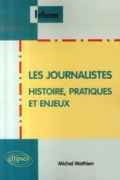 Les journalistes ; histoire, pratiques et enjeux - Intérieur - Format classique