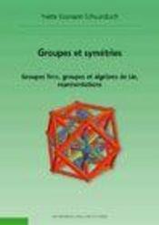 Groupes Et Symetries Groupes Finis Groupes Et Algebre De Lie Representations - Intérieur - Format classique