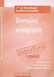Domaine comptable ; 1ère et terminale professionnelles secrétariat ; corrigé contrôles - Couverture - Format classique