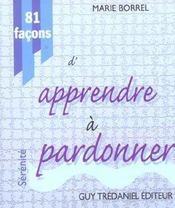 81 Facons D'Apprendre A Pardonner - Intérieur - Format classique
