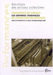 Traitements de surface ; les grandes tendances de l'evolution des procedes ; performances, resultats des - Couverture - Format classique