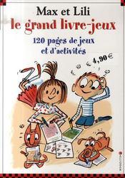 Le grand livre-jeux Max et Lili ; 120 pages de jeux et d'activités - Intérieur - Format classique