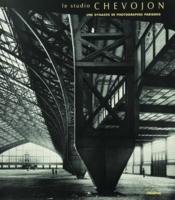 Le studio Chevojon ; une dynastie de photographes parisiens - Couverture - Format classique