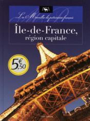 Ile de France, région capitale - Couverture - Format classique