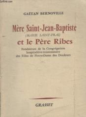 Mere Saint Jean Baptiste Et Le Pere Ribes. - Couverture - Format classique