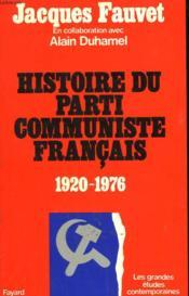 Histoire Du Parti Communiste Francais. 1920-1976. - Couverture - Format classique