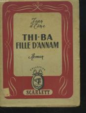 Thi-Ba, Fille D'Annam. - Couverture - Format classique