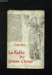 La Fable De Jesus Christ. - Couverture - Format classique