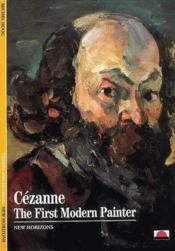 Cezanne the first modern painter (new horizons) - Couverture - Format classique