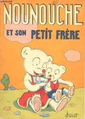 Nounouche - N°5 : Nounouche Et Son Petit Frere. - Couverture - Format classique