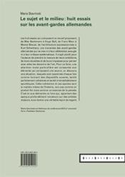 Le sujet et le milieu ; huit essais sur les avant-gardes allemandes - 4ème de couverture - Format classique